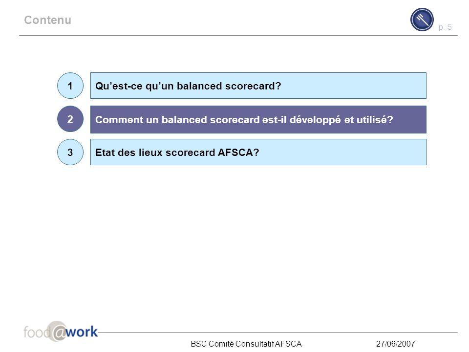 p.5 BSC Comité Consultatif AFSCA27/06/2007 Contenu Qu'est-ce qu'un balanced scorecard.