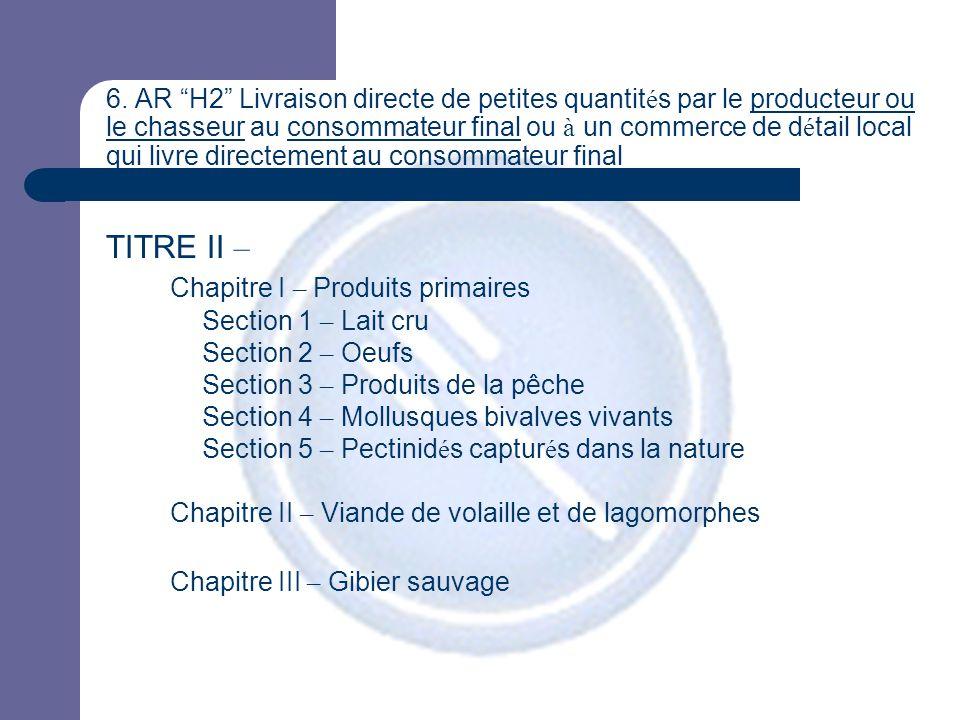 """6. AR """"H2"""" Livraison directe de petites quantit é s par le producteur ou le chasseur au consommateur final ou à un commerce de d é tail local qui livr"""