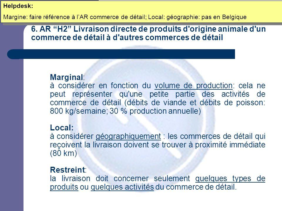 """6. AR """"H2"""" Livraison directe de produits d'origine animale d'un commerce de détail à d'autres commerces de détail Marginal: à considérer en fonction d"""
