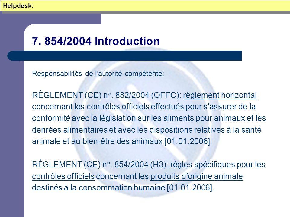 7. 854/2004 Introduction Responsabilités de l'autorité compétente: RÈGLEMENT (CE) n°.