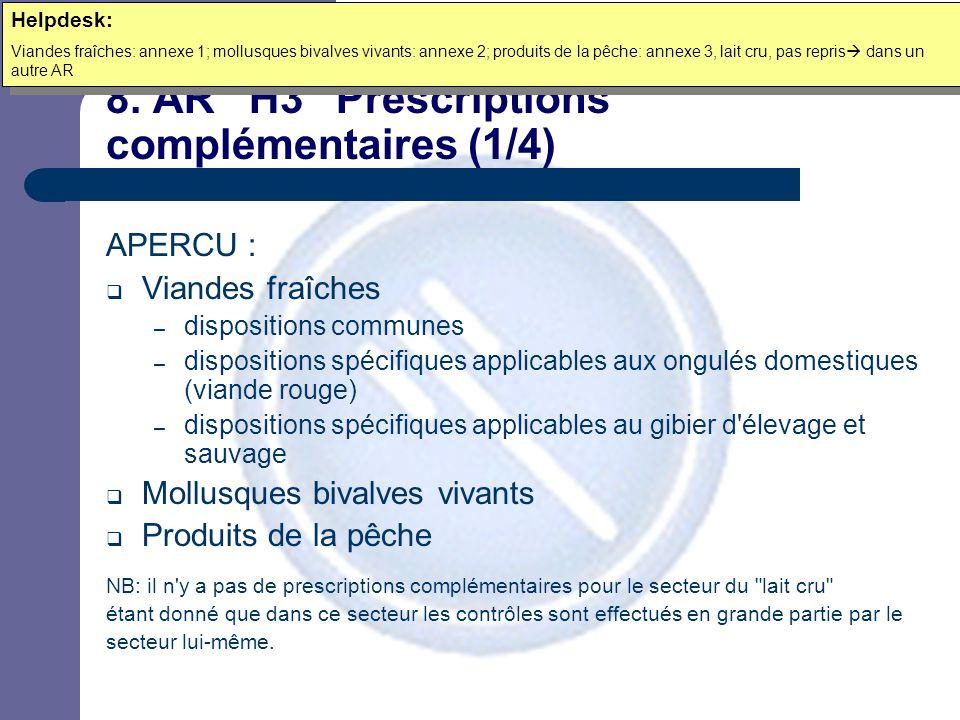 """8. AR """"H3"""" Prescriptions complémentaires (1/4) APERCU :  Viandes fraîches – dispositions communes – dispositions spécifiques applicables aux ongulés"""