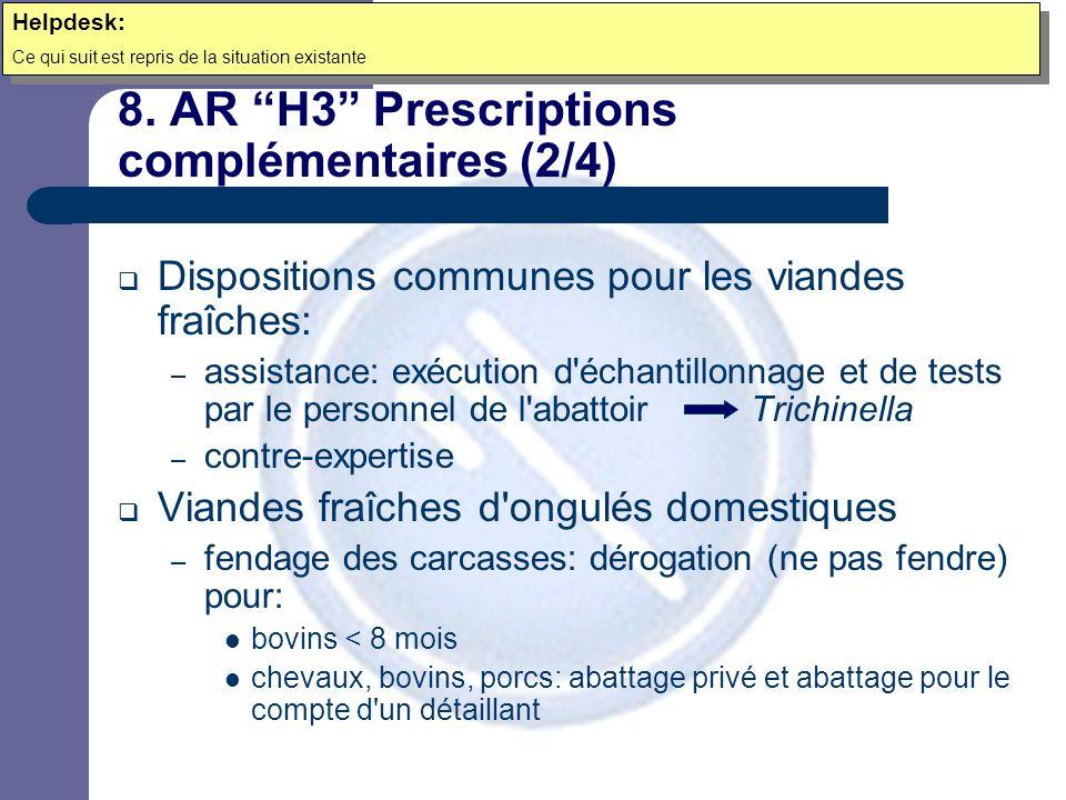 """8. AR """"H3"""" Prescriptions complémentaires (2/4)  Dispositions communes pour les viandes fraîches: – assistance: exécution d'échantillonnage et de test"""