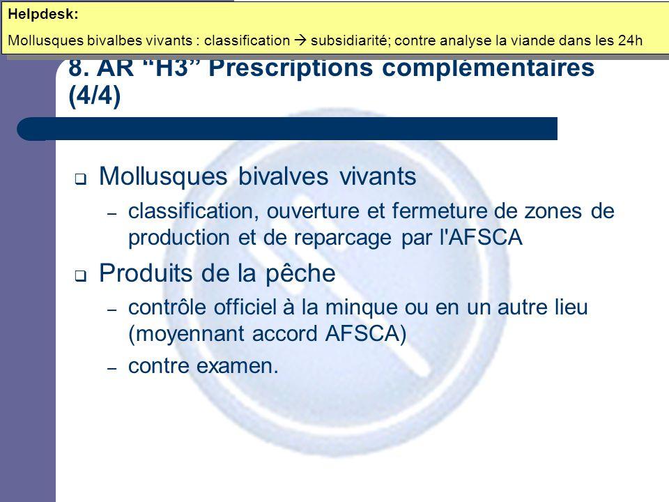 """8. AR """"H3"""" Prescriptions complémentaires (4/4)  Mollusques bivalves vivants – classification, ouverture et fermeture de zones de production et de rep"""