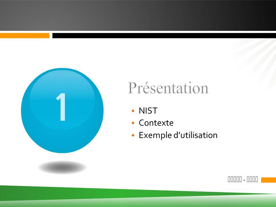 ESIAL - NIST 1 NIST Contexte Exemple d'utilisation