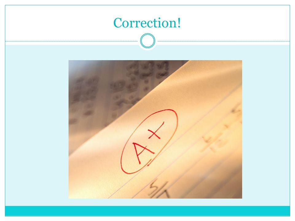Correction!