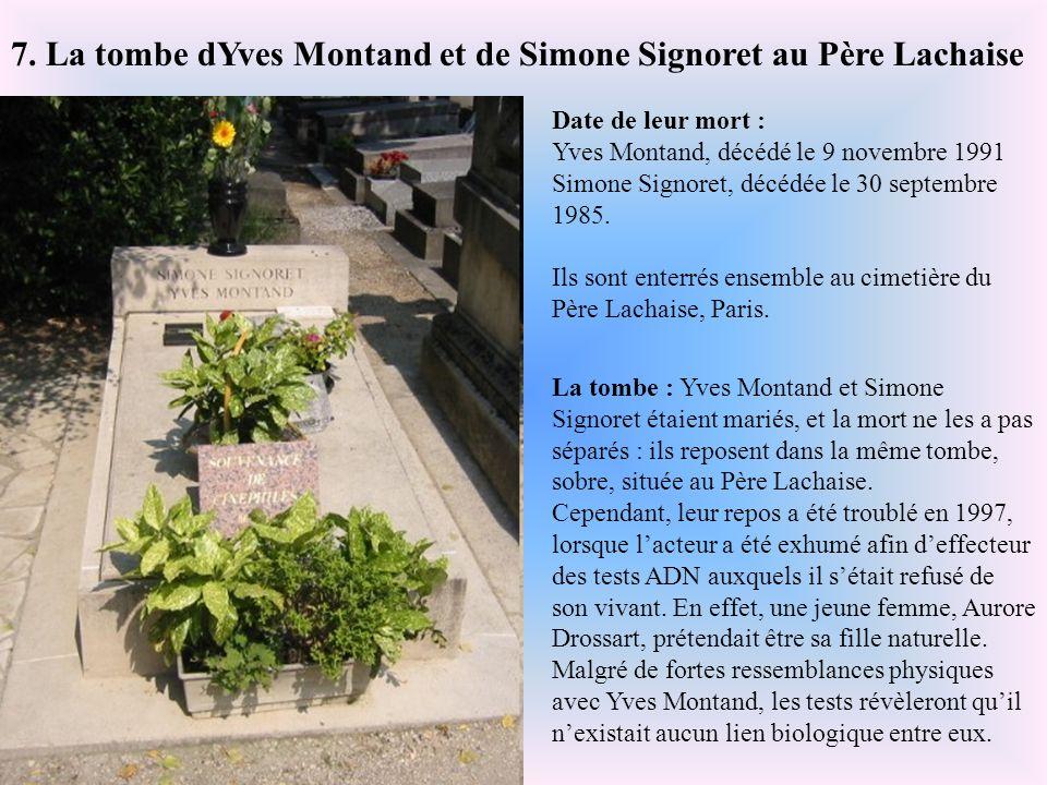 Date de sa mort : 10 octobre 1963. Edith Piaf est enterrée dans le cimetière du Père Lachaise à Paris. La tombe : Après son décès à Grasse, dans les A
