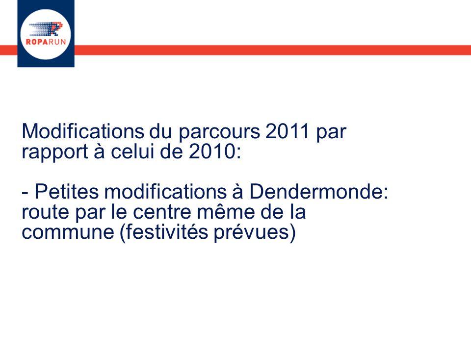 Modifications du parcours 2011 par rapport à celui de 2010: - Petites modifications à Dendermonde: route par le centre même de la commune (festivités prévues)
