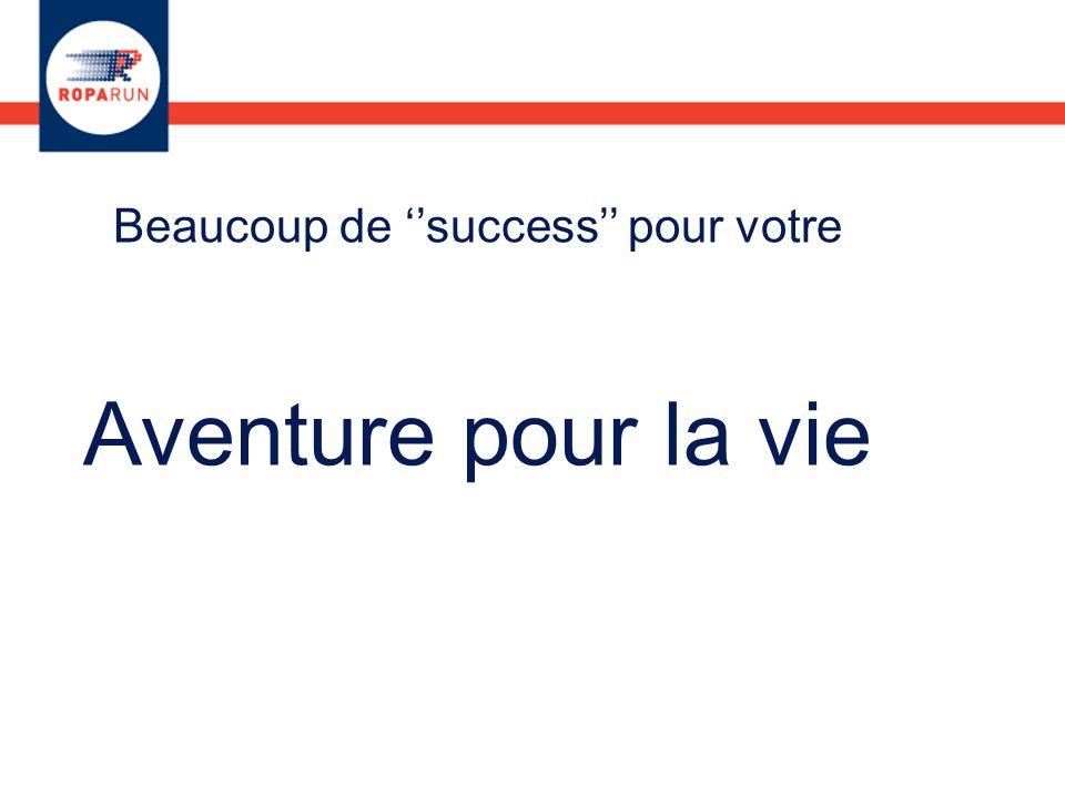 Beaucoup de ''success'' pour votre Aventure pour la vie