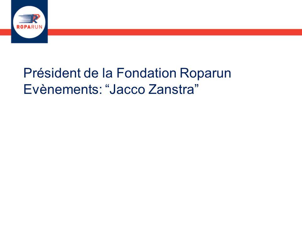 """Président de la Fondation Roparun Evènements: """"Jacco Zanstra"""""""