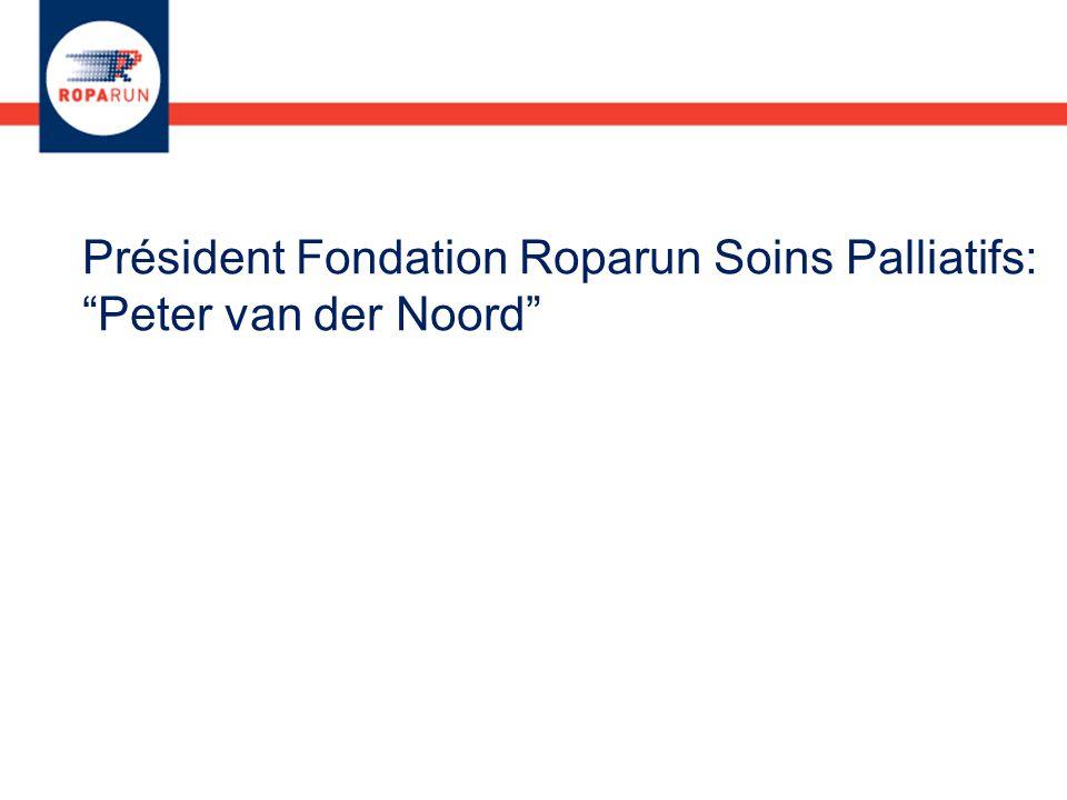"""Président Fondation Roparun Soins Palliatifs: """"Peter van der Noord"""""""