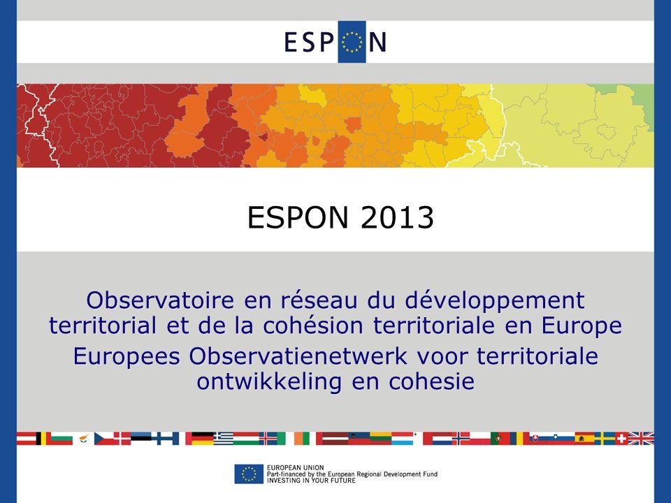 Observatoire en réseau du développement territorial et de la cohésion territoriale en Europe Europees Observatienetwerk voor territoriale ontwikkeling en cohesie ESPON 2013
