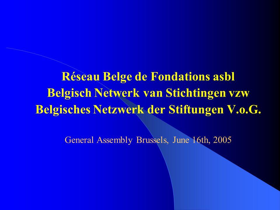 Réseau Belge de Fondations asbl Belgisch Netwerk van Stichtingen vzw Belgisches Netzwerk der Stiftungen V.o.G.