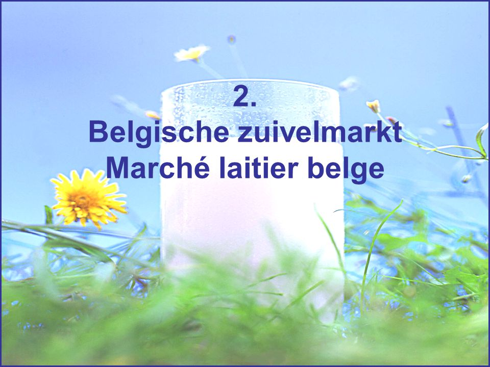 2. Belgische zuivelmarkt Marché laitier belge