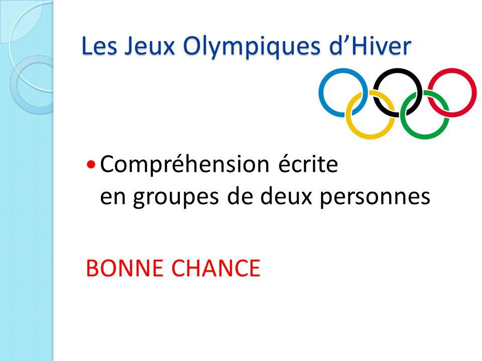 Les Jeux Olympiques d'Hiver Compréhension écrite en groupes de deux personnes BONNE CHANCE