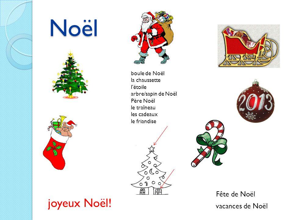 Noël vacances de Noël joyeux Noël! Fête de Noël boule de Noël la chaussette l'étoile arbre/sapin de Noël Père Noël le traîneau les cadeaux le friandis