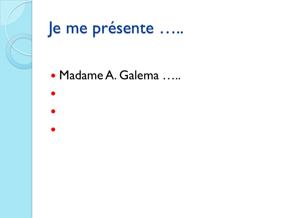 Je me présente ….. Madame A. Galema …..