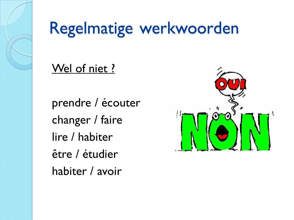 Regelmatige werkwoorden Regarder = kijken Je regarde Tu regardes Il/elle/onregarde Nousregardons Vous regardez Ils/ellsregardent