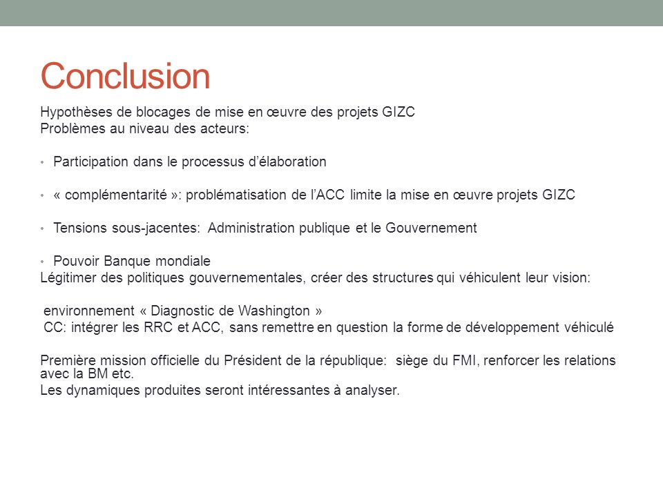 Conclusion Hypothèses de blocages de mise en œuvre des projets GIZC Problèmes au niveau des acteurs: Participation dans le processus d'élaboration « c