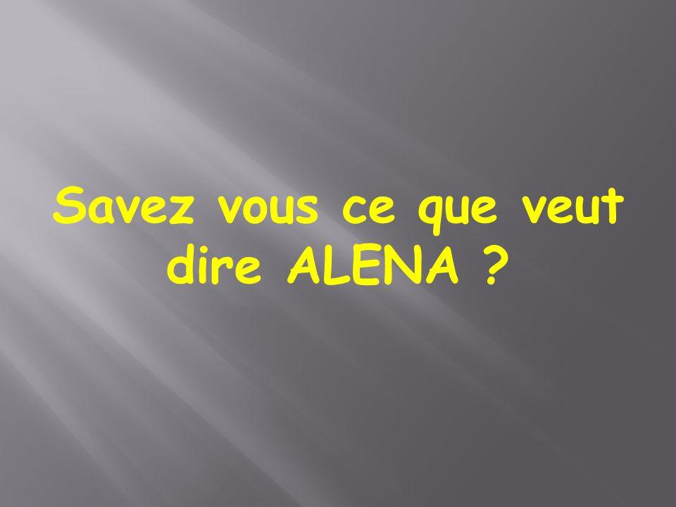 Savez vous ce que veut dire ALENA ?