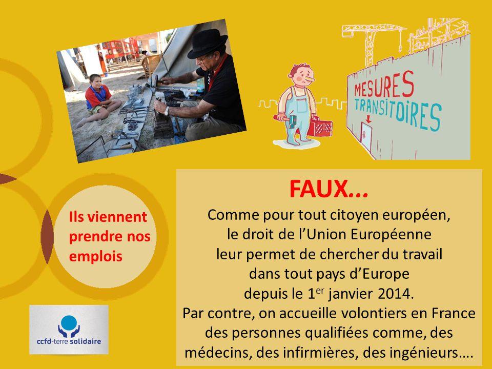 L'Habitat Rom chez nous. Ils viennent prendre nos emplois VRAI FAUX ? ? ? FAUX... Comme pour tout citoyen européen, le droit de l'Union Européenne leu