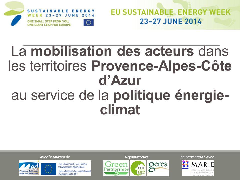 Coopérons localement pour des villes et regions plus durables Centre le Mistral, 24 juin 2014 La mobilisation des acteurs dans les territoires Provence-Alpes-Côte d'Azur au service de la politique énergie- climat OrganisateursEn partenariat avec Avec le soutien de