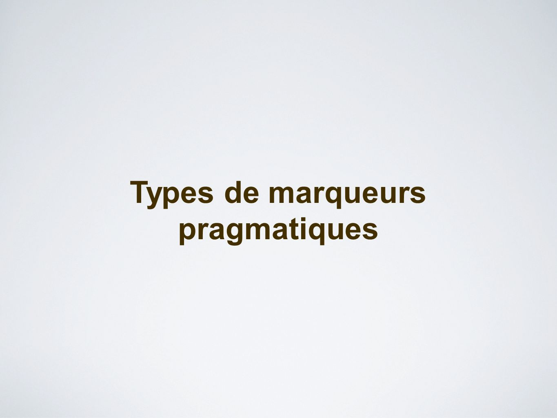 Types de marqueurs pragmatiques