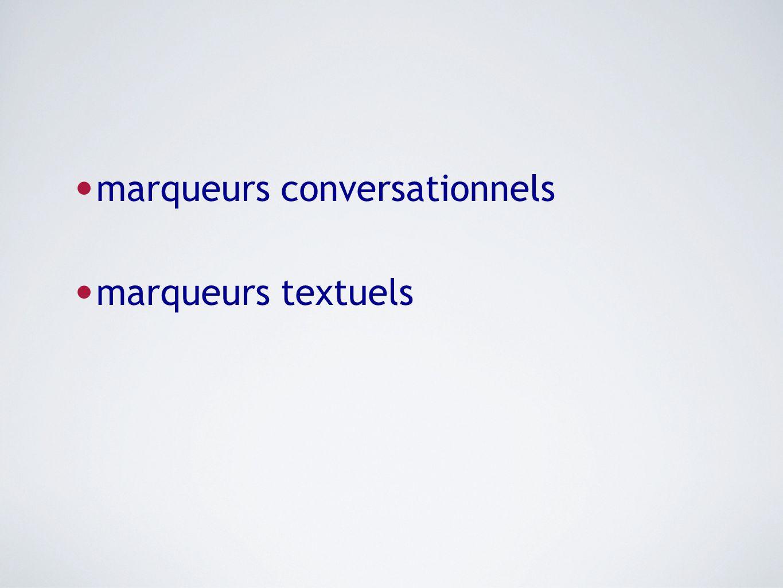 marqueurs conversationnels marqueurs textuels