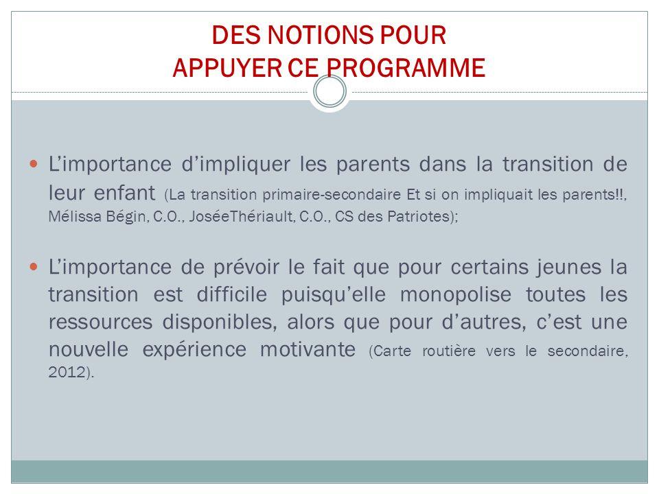DES NOTIONS POUR APPUYER CE PROGRAMME L'importance d'impliquer les parents dans la transition de leur enfant (La transition primaire-secondaire Et si