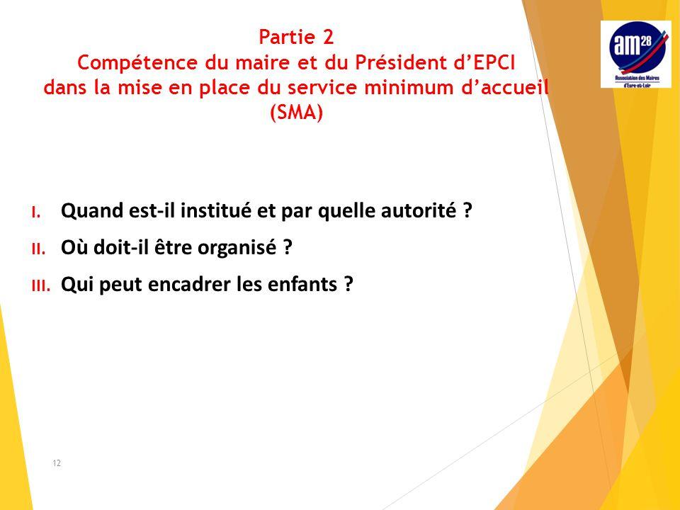 Partie 2 Compétence du maire et du Président d'EPCI dans la mise en place du service minimum d'accueil (SMA) I.