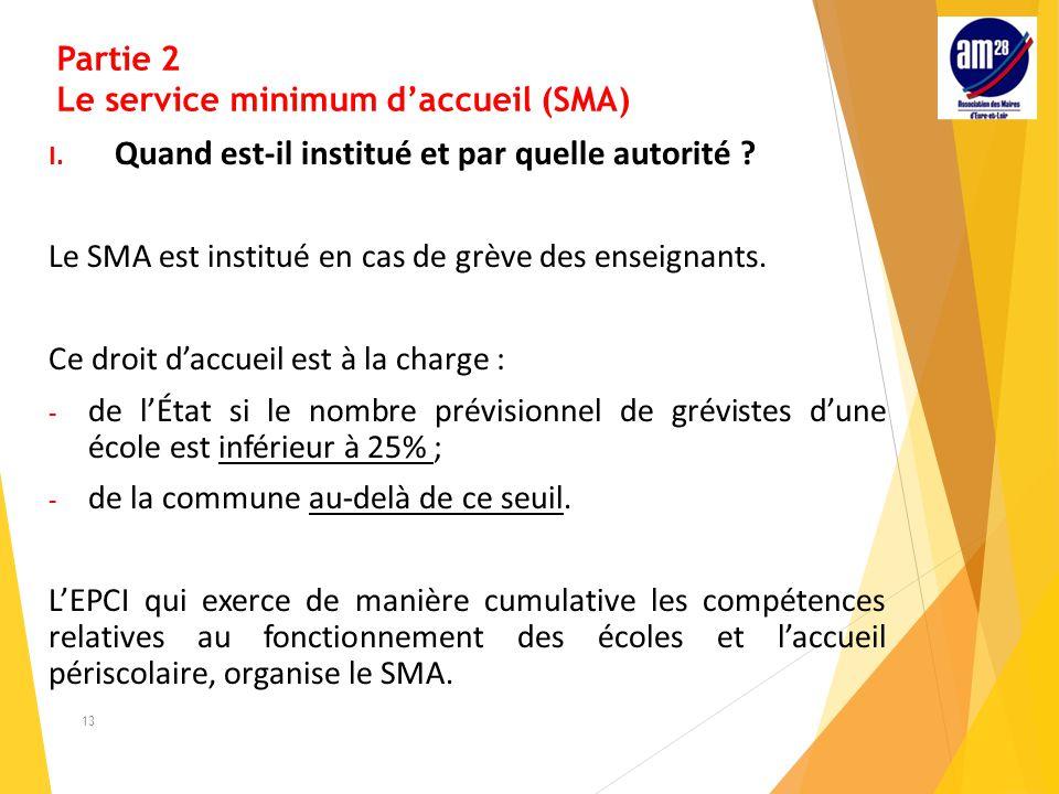 Partie 2 Le service minimum d'accueil (SMA) I.Quand est-il institué et par quelle autorité .