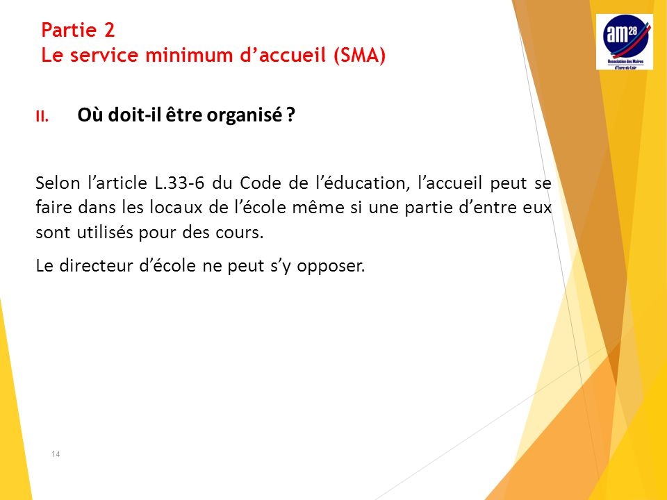 Partie 2 Le service minimum d'accueil (SMA) II.Où doit-il être organisé .