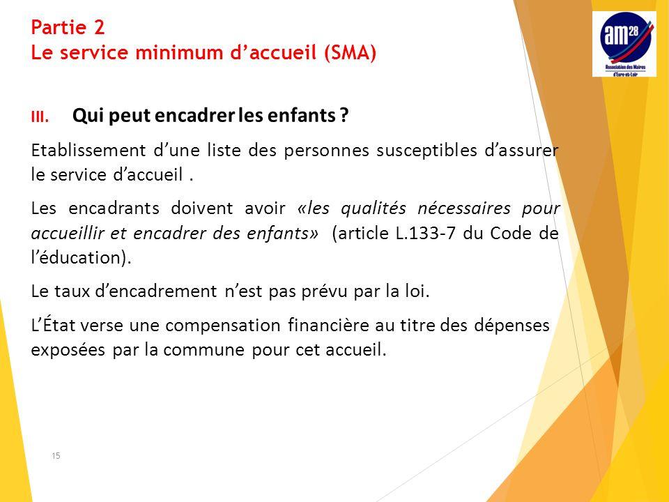 Partie 2 Le service minimum d'accueil (SMA) III.Qui peut encadrer les enfants .