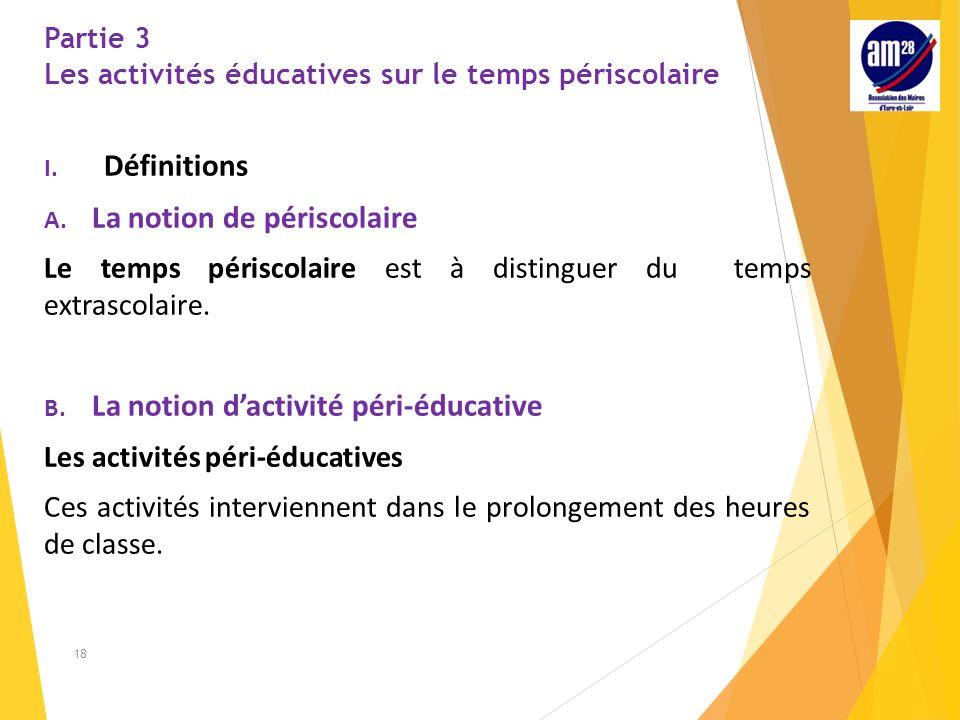 Partie 3 Les activités éducatives sur le temps périscolaire I.