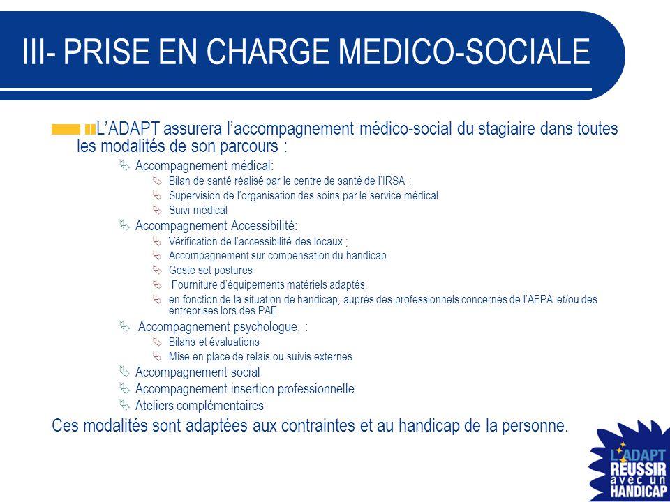 III- PRISE EN CHARGE MEDICO-SOCIALE L'ADAPT assurera l'accompagnement médico-social du stagiaire dans toutes les modalités de son parcours :  Accompa