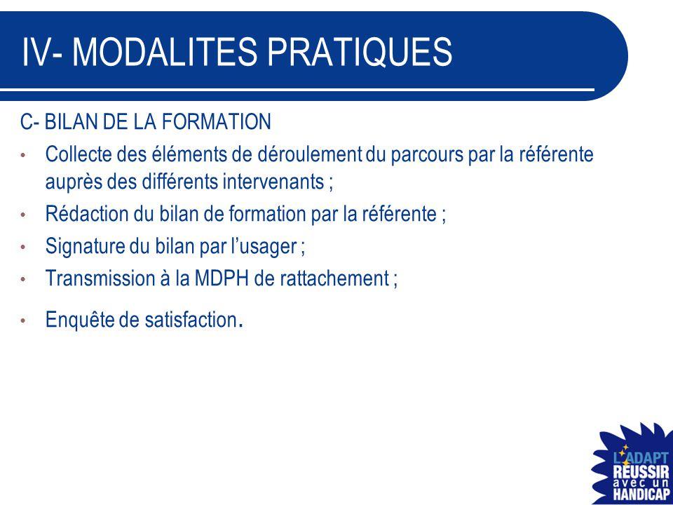 C- BILAN DE LA FORMATION Collecte des éléments de déroulement du parcours par la référente auprès des différents intervenants ; Rédaction du bilan de