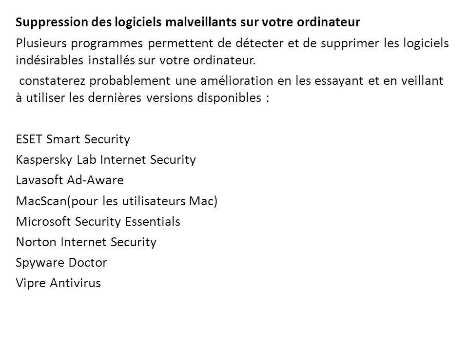 Suppression des logiciels malveillants sur votre ordinateur Plusieurs programmes permettent de détecter et de supprimer les logiciels indésirables ins