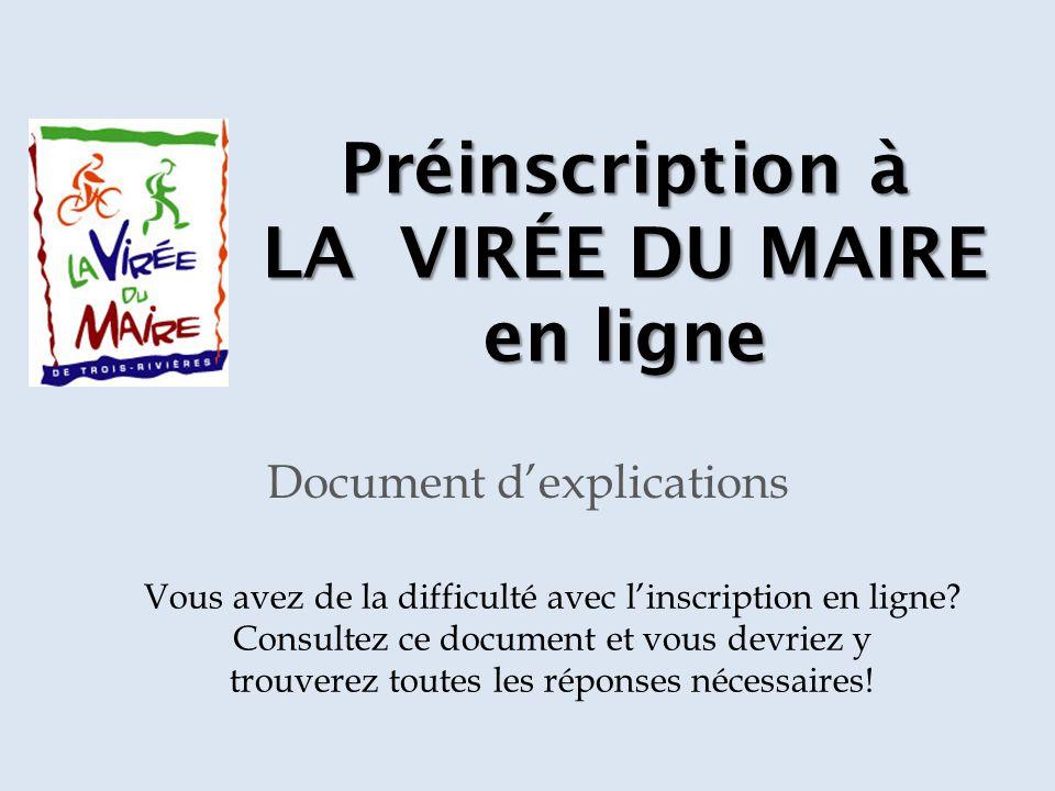 Préinscription à LA VIRÉE DU MAIRE en ligne Document d'explications Vous avez de la difficulté avec l'inscription en ligne.