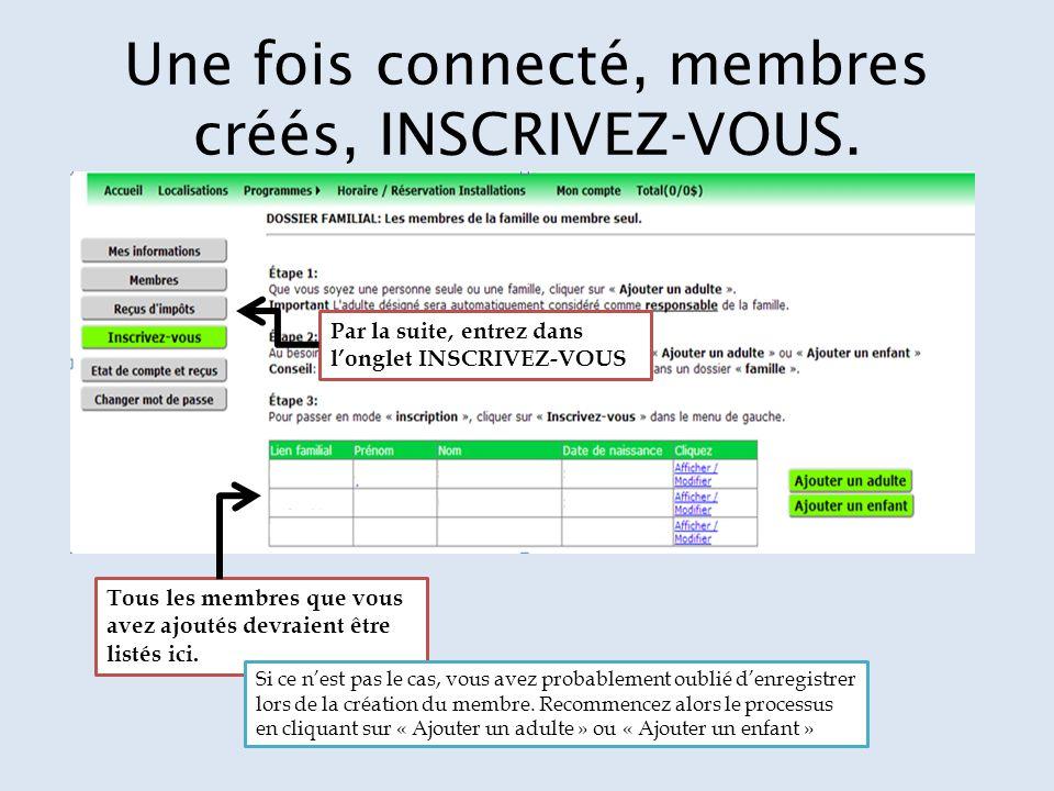 Une fois connecté, membres créés, INSCRIVEZ-VOUS.