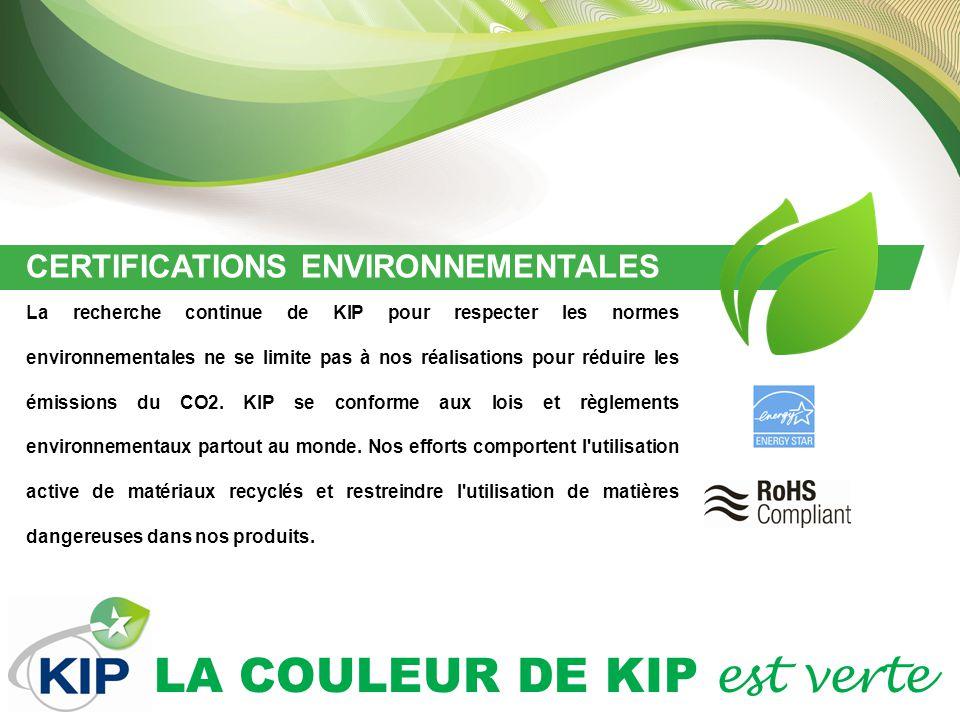 LA COULEUR DE KIP est verte CERTIFICATIONS ENVIRONNEMENTALES La recherche continue de KIP pour respecter les normes environnementales ne se limite pas à nos réalisations pour réduire les émissions du CO2.