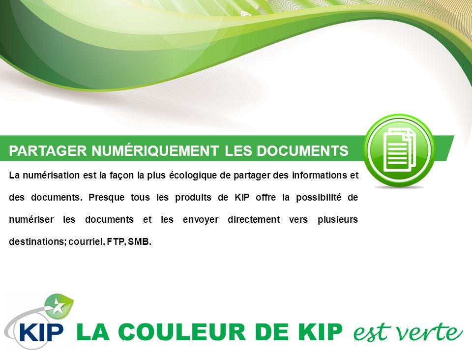 LA COULEUR DE KIP est verte PARTAGER NUMÉRIQUEMENT LES DOCUMENTS La numérisation est la façon la plus écologique de partager des informations et des documents.