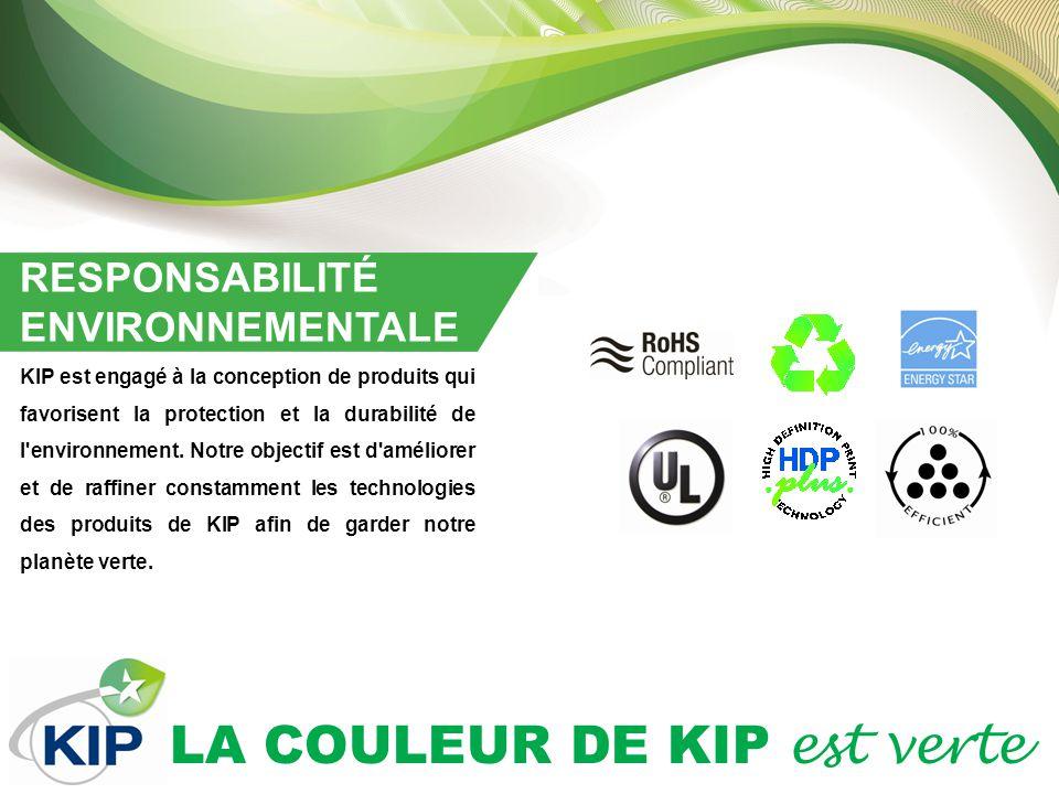 LA COULEUR DE KIP est verte RESPONSABILITÉ ENVIRONNEMENTALE KIP est engagé à la conception de produits qui favorisent la protection et la durabilité de l environnement.