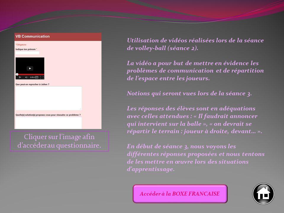 Cliquer sur l'image afin d'accéder au questionnaire. Utilisation de vidéos réalisées lors de la séance de volley-ball (séance 2). La vidéo a pour but