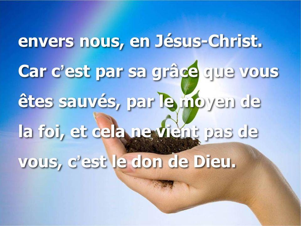 envers nous, en Jésus-Christ.