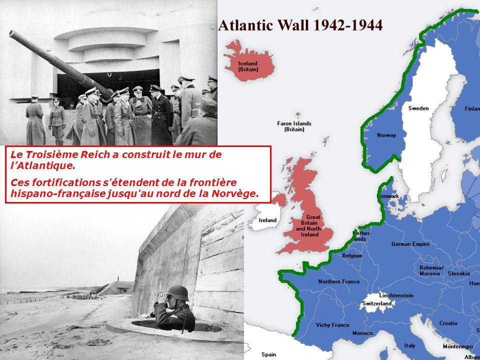 Le Troisième Reich a construit le mur de l'Atlantique.