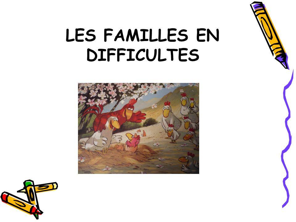 LES FAMILLES EN DIFFICULTES