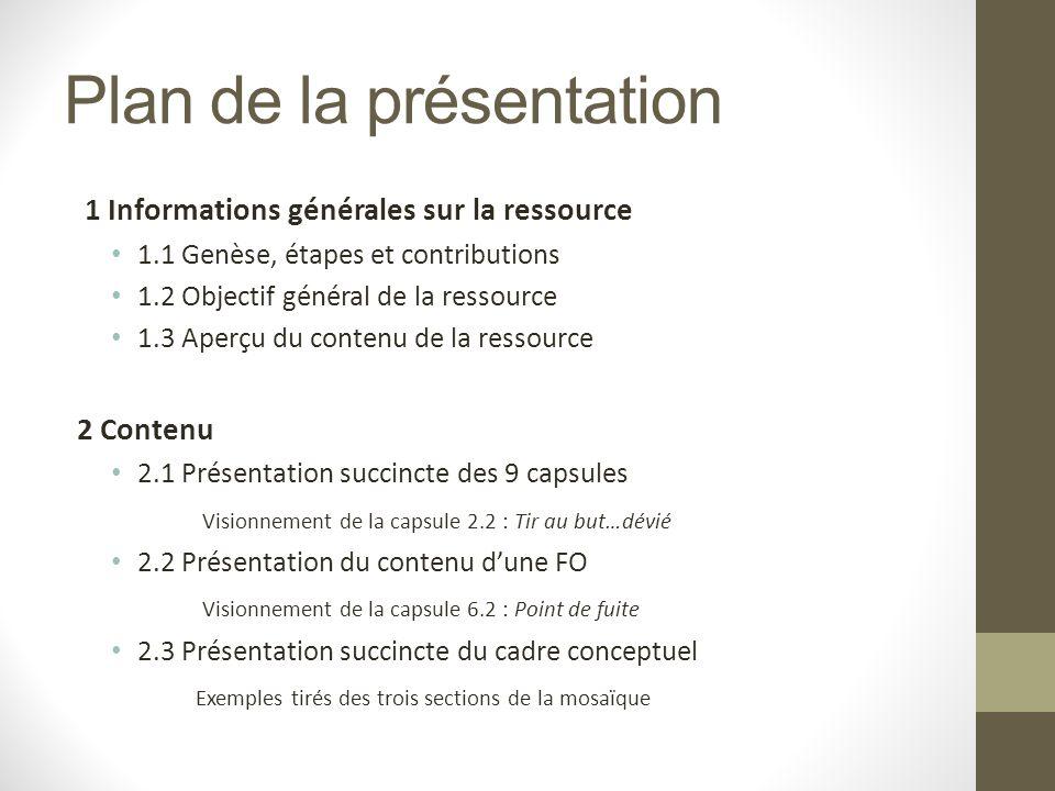 Plan de la présentation 1 Informations générales sur la ressource 1.1 Genèse, étapes et contributions 1.2 Objectif général de la ressource 1.3 Aperçu