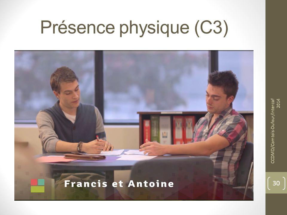 Présence physique (C3) CCDMD/Comtois-Dufour/Intercaf 2014 30