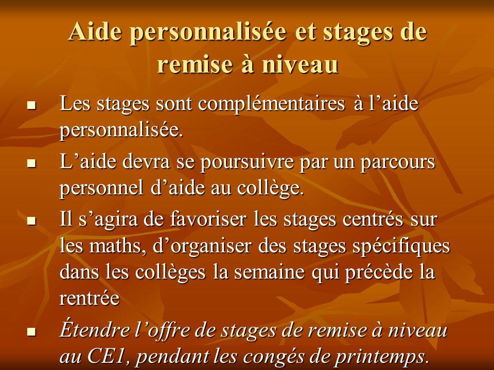 Aide personnalisée et stages de remise à niveau Les stages sont complémentaires à l'aide personnalisée.