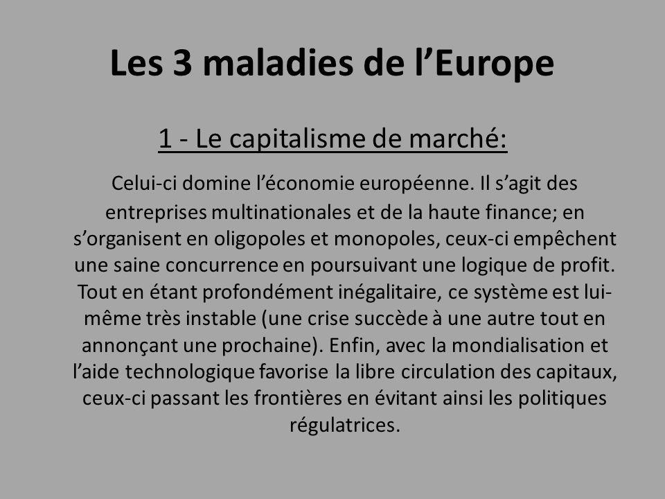 Les 3 maladies de l'Europe 1 - Le capitalisme de marché: Celui-ci domine l'économie européenne. Il s'agit des entreprises multinationales et de la hau