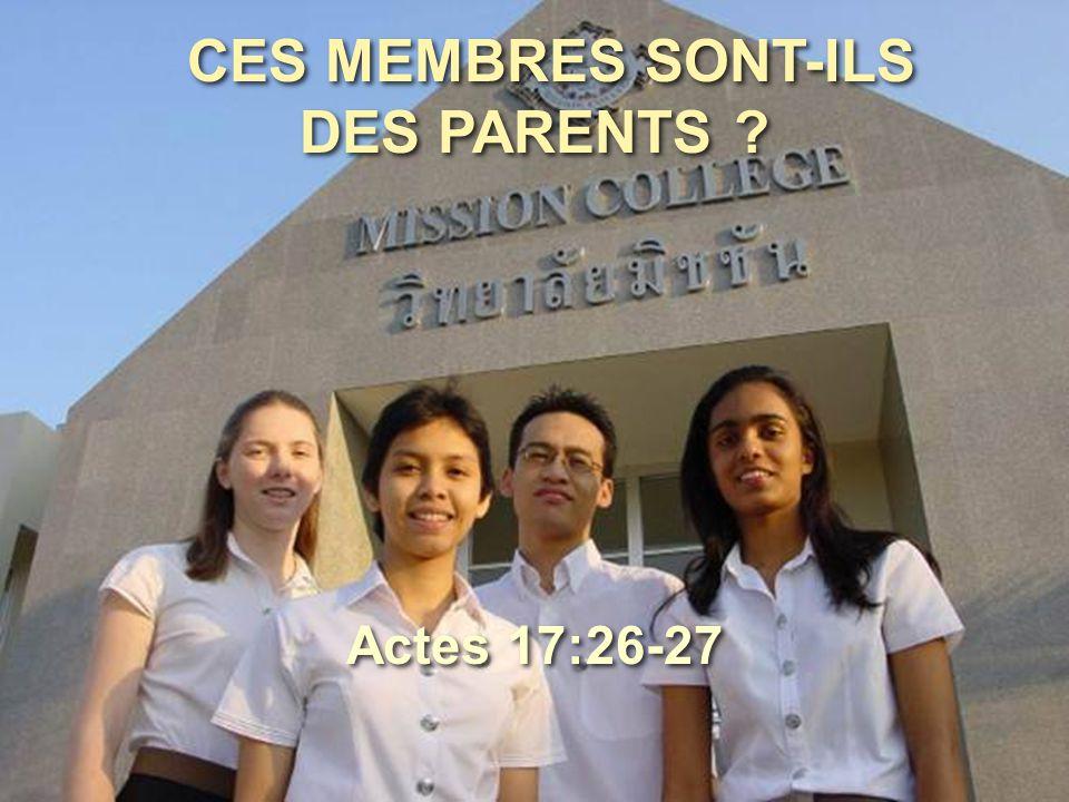 CES MEMBRES SONT-ILS DES PARENTS ? Actes 17:26-27